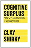 img - for By Clay Shirky: Cognitive Surplus: Creativity and Generosity in a Connected Age book / textbook / text book