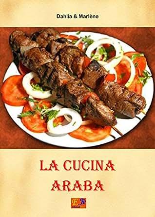 La Cucina Araba (Cucina Etnica Vol. 5) (Italian Edition) - Kindle