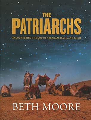 The Patriarchs: Encountering the God of Abraham Isaac and Jacob