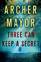 Three Can Keep a Secret: A Joe Gunther Novel