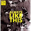 "Always Like This [12"" VINYL]"
