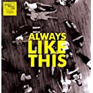 Always Like This [Vinyl Single]