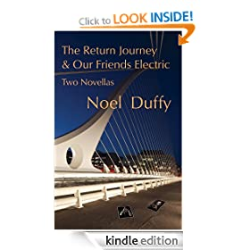 The Return Journey and Our Friends Electric: Two Novellas