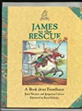 img - for James to the Rescue: A Book About Friendliness (Castle Tales) book / textbook / text book