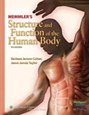 Memmler s Structure and Function of the Human Body by Barbara Janson Cohen BA MEd