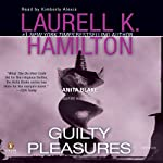 Guilty Pleasures: Anita Blake, Vampire Hunter, Book 1 (       UNABRIDGED) by Laurell K. Hamilton Narrated by Kimberly Alexis