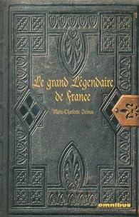 Le grand L�gendaire de France Coffret en 3 volumes : F�es et lutins ; Fant�mes et revenants ; D�mons et sorci�rs par Marie-Charlotte Delmas