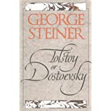 Tolstoy or Dostoevsky: An Essay in the Old Criticism, Second Edition ~ George Steiner