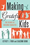 Making Grateful Kids: The Science of...
