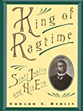 King of Ragtime:Scott Joplin and His Era