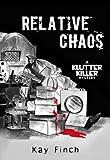 Relative Chaos (A Klutter Killer Mystery)