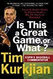 Is This a Great Game, or What?: From A-Rods Heart to Zims Head--My 25 Years in Baseball