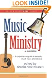 Music Ministry: A Guidebook (Smyth & Helwys Help! Books)