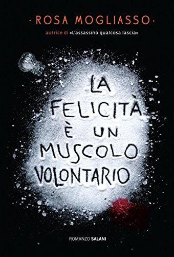 La felicità è un muscolo volontario Salani Romanzi PDF