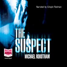 The Suspect (       UNABRIDGED) by Michael Robotham Narrated by Crispin Redman