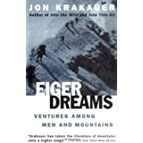 Eiger Dreams: Ventures Among Men and Mountains ~ Jon Krakauer