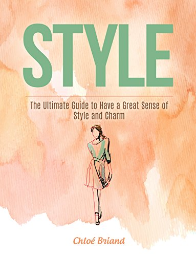 style-the-ultimate-guide-to-have-a-great-sense-of-style-and-charm-style-style-books-style-guide