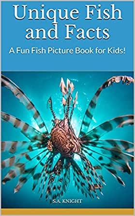 Unique fish and facts a fun fish picture book for kids for Fish facts for kids