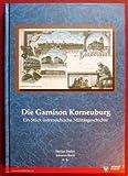Die Garnison Korneuburg: Ein Stück österreichische Militärgeschichte