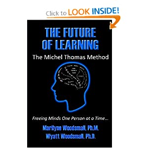 The Future Of Learning The Michel saint Method - Marilyne Woodsmall