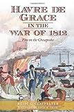 Havre de Grace in the War of 1812:: Fire on the Chesapeake