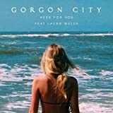 Gorgon City feat. Laura Welsh - Here For You