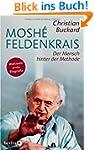Mosh� Feldenkrais: Der Mensch hinter...