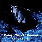 Deep Dark Secrets   Lizzy Stevens