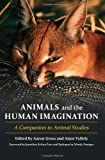 Animals and the Human Imagination: A Companion to Animal Studies