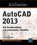 AutoCAD 2013 - Des fondamentaux à la présentation détaillée