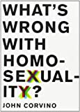 Whats Wrong with Homosexuality? (Philosophy in Action)