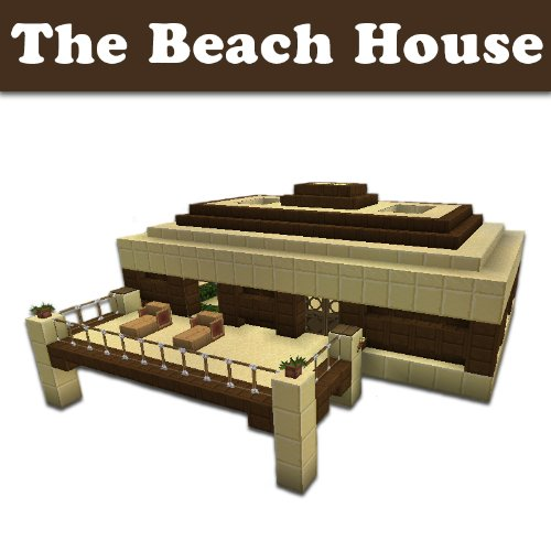 Minecraft Building Designs: The Beach House (Step-By-Step Blueprint And Video Instructions Included)