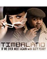 If We Ever Meet Again (International Radio Edit) [feat. Katy Perry]