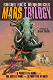 Image of Mars Trilogy: A Princess of Mars; The Gods of Mars; The Warlord of Mars