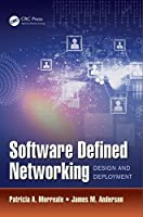 Software Defined Networking: Design and Deployment ebook download