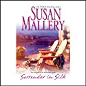 Surrender in Silk (       UNABRIDGED) by Susan Mallery Narrated by Christine Carroll