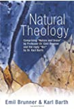 Natural Theology: Comprising Nature and Grace by Professor Dr. Emil Brunner and the reply No! by Dr. Karl Barth