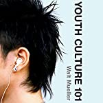Youth Culture 101 | Walt Mueller