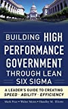 img - for Building High Performance Government Through Lean Six Sigma: A Leader's Guide to Creating Speed, Agility, and Efficiency by Price, Mark, Mores, Walter, Elliotte, Hundley M. 1st edition (2011) Hardcover book / textbook / text book