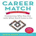 Career Match: Connecting Who You Are with What You'll Love to Do | Shoya Zichy,Ann Bidou