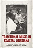 img - for Traditional Music in Coastal Louisiana: The 1934 Lomax Recordings by Barry Jean Ancelet (Foreword), Joshua Clegg Caffery (5-Nov-2013) Hardcover book / textbook / text book