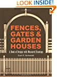 Fences, Gates and Garden Houses: A Bo...