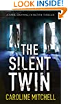 The Silent Twin: A dark, gripping det...