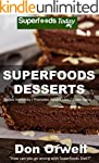 Superfoods Desserts: Over 40 Quick &...