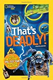 That's Deadly: Fatal Facts That Will Test Your Fearless Factor (National Geographic Kids)