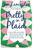 img - for Pretty in Plaid: A Life, a Witch, and a Wardrobe, or, the Wonder Years Before the Condescending, Egomaniacal, Self-Centered Smart-Ass Phase book / textbook / text book