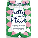 Pretty in Plaid: A Life, a Witch, and a Wardrobe, or, the Wonder Years Before the Condescending, Egomaniacal, Self-Centered Smart-Ass Phase ~ Jen Lancaster