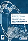 img - for Derecho del comercio internacional y pol tica comercial de la Rep blica Dominicana (Spanish Edition) book / textbook / text book
