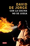 img - for Con la cocina no se juega / You Can't Mess with the Kitchen (Spanish Edition) book / textbook / text book