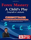 Forex Mastery - A Childs Play